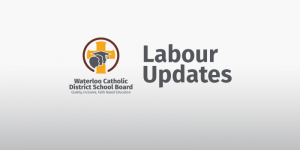 WCDSB Labour Updates